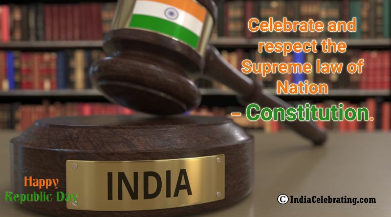 Celebrate and respect the Supreme law of Nation – Constitution.