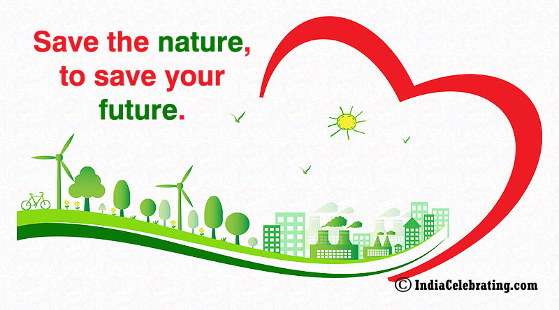 Save the nature, to save your future.