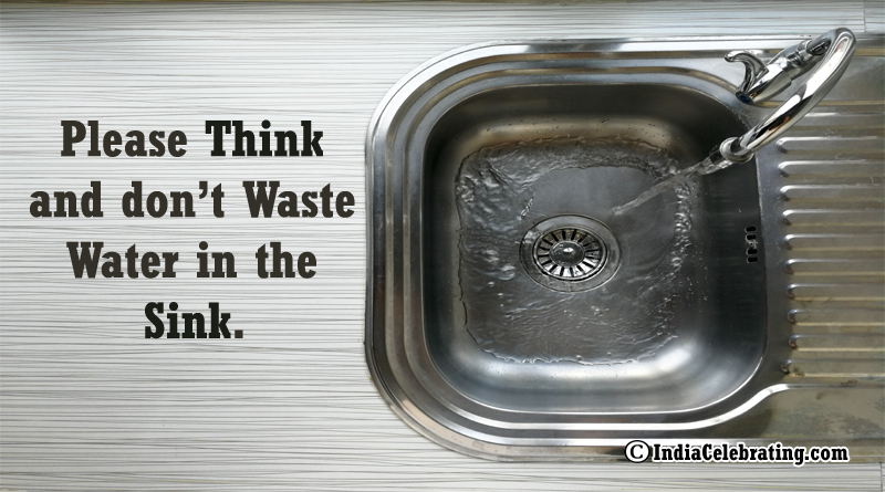 Please Think and don't Waste Water in the Sink.