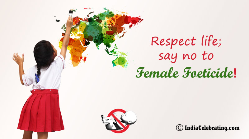 Respect life; say no to female foeticide!