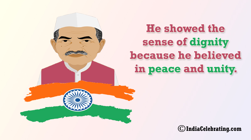 Shastri ji showed the sense of dignity because he believed in peace and unity.