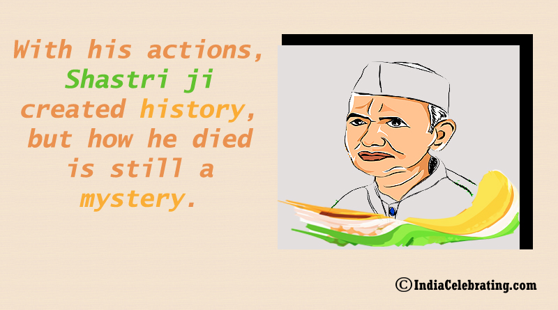 With his actions, Shastri ji created history, but how he died is still a mystery.