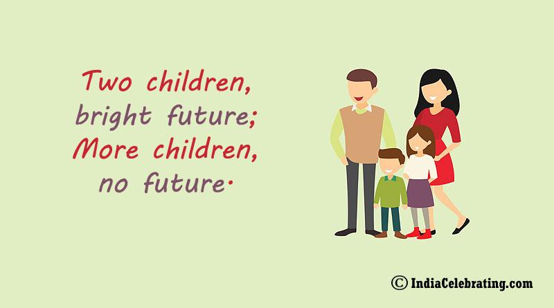 Two children, bright future; More children, no future.