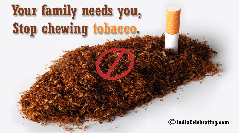 Your family needs you, Stop chewing tobacco.