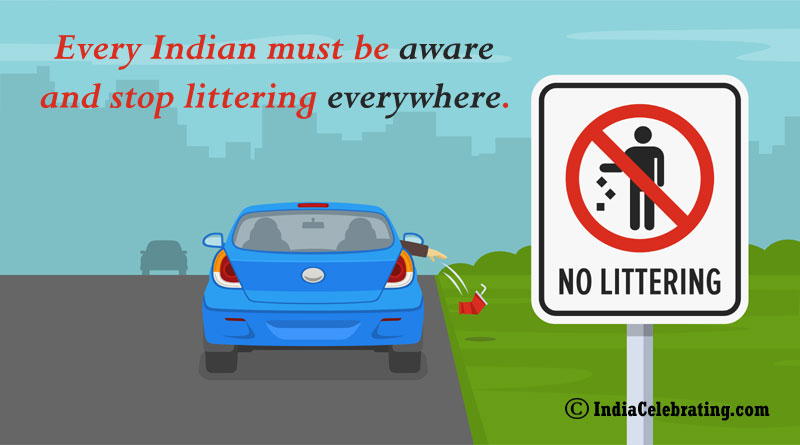 Every Indian must be aware and stop littering everywhere.
