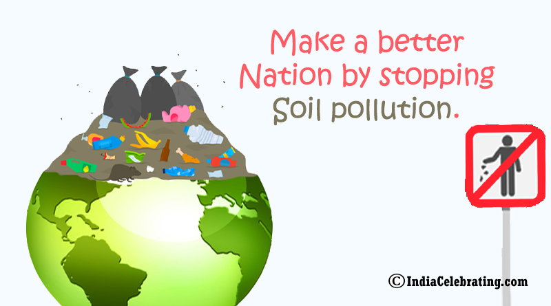 Make a better nation by stopping soil pollution.