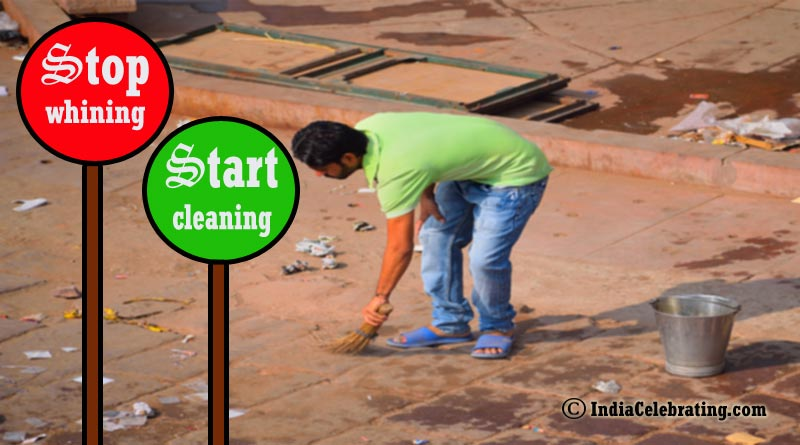 Stop whining start cleaning.