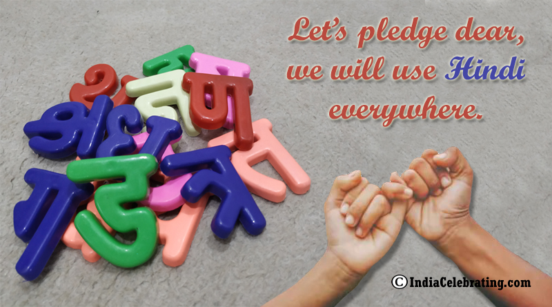 Let's pledge dear, we will use Hindi everywhere.