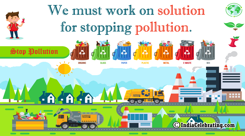 We must work on solution for stopping pollution.